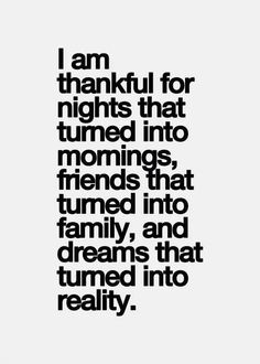I am truly thankful for the direction our lives are going. I have a amazing hubby & great kids, awesome friends. I'm even thankf for the relationship I NOW  have with my ex husband, we r friends again and can co-parent without fighting. We got the boat & car our next step is our house!!!