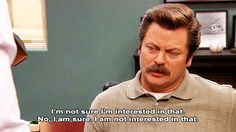 4. He's decisive. | Community Post: 11 Reasons Ron Swanson Is My Perfect Man