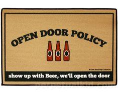 http://www.perpetualkid.com/open-door-policy-show-up-with-beer-we-ll-open-the-door-doormat.aspx