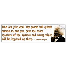 Frederick Douglass on Injustice and Silence Bumper Sticker