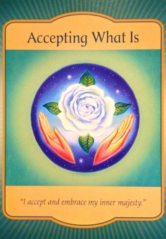 "Daily Angel Oracle Card: Accepting What Is, from the Gateway Oracle Card deck, by Denise Linn Accepting What Is: ""I accept and embrace my inner majesty"" Card Meaning: ""Accept your…"