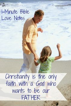 1-Minute Bible Love Notes: The Only God Who Wants to Be Our Father