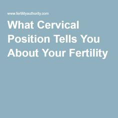 your fertility cervical position what tells about