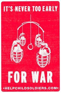 Nunca es demasiado temprano para la guerra.