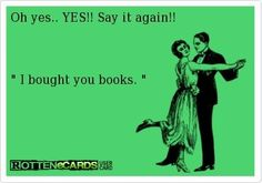 """""""I bought you books"""" <--- there's something about that sentence that makes me so happy..."""