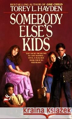Somebody Else's Kids by Torey Hayden, read several of her books