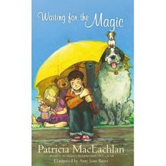 june 2013- Waiting for the Magic- This sweet story is about a family that needs a little magic to help them get through some difficult times. Can't wait to read it again with Lil Sis!