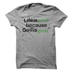 View images & photos of LIFE IS GOOD. GOD IS GREAT t-shirts & hoodies