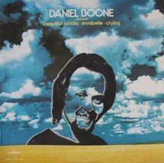 """Daniel Boone"" (1972, Mercury).  Contains ""Beautiful Sunday."""