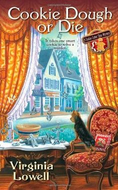 Cookie Dough Or Die (2011) (The first book in the Cookie Cutter Shop Mystery series) A novel by Virginia Lowell