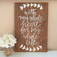 Beautiful wedding quotes about love : With my whole heart for my whole life sign wedding sign wedding decor rustic wedding rustic wedding decor wooden wedding sign