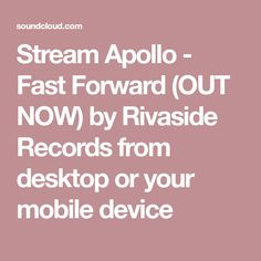 Stream Apollo - Fast Forward (OUT NOW) by Rivaside Records from desktop or your mobile device