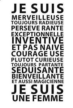 "Motivation Quotes : Pour le 8 mars : ""Je suis une Femme"" by GALI ART Revendiquez vos qual. - About Quotes : Thoughts for the Day & Inspirational Words of Wisdom Words Quotes, Life Quotes, Sayings, Wisdom Quotes, Positive Attitude, Positive Thoughts, Positiv Quotes, Quote Citation, French Quotes"