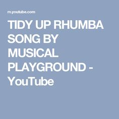 TIDY UP RHUMBA SONG BY MUSICAL PLAYGROUND - YouTube