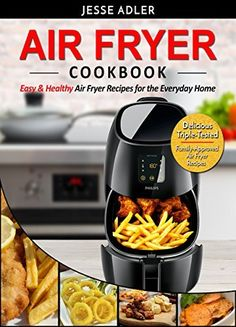 Shared via Kindle. Description: When your body tells you it's had enough of unhealthy food, cooked in an unhealthy way, it's time for a change and time to find a healthier, tastier alternative! The Air Fryer Cookbook delivers just that. A new concept and a ...