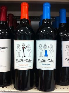 """""""Middle Sister"""" wine. My new favorite because let's be honest, I define middle sister."""