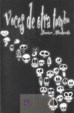 """Portada de la novela de Javier Abelardo """"Voces de otra tumba"""". Voces de otra tumba Es un relato que no va a dejar indiferente al lector. Nos adentramos en un mundo paradójico, adornado con un fino humor. El lector, adentrándose en la novela, se va a encontrar con lo que no espera... una alocada historia de humor hilvana las peripecias del detective protagonista. www.librosquadrivium.es/editorialquadrivium/4565901/voces-de-otra-tumba.html"""