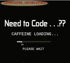 #Caffeine is loading . #TAG FRIENDS #computer_revolution . #python #programming #programmer #programmerslife #computer #coding #developer #software #computerscience #computergeek  #csharp#c#cplusplus #java#code#visualstudio#microsoft#vb#programmers#asp#php#javascript#stackoverflow #linux #linuxfan by computer__revolution