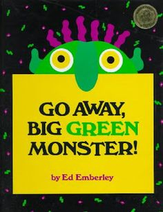 Go Away Big Green Monster! ~ Big green monster has 2 big yellow eyes, a long bluish~greenish nose, a big red mouth with sharp white teeth, 2 little squiggly ears, scraggly purple hair, &  a big scary green face! But....