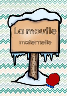 The mitten activites - la moufle trousse d'apprentissages Grande Section, Teacher Pay Teachers, Teacher Newsletter, Mittens, Activities, Constellation, Spelling, Montessori, Counting