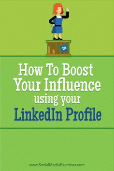 cool how to boost your influence using your linkedin profile...