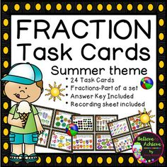 Fraction Task Cards-24 cards (Fractions-Parts of a Set-Summer)***This set is also available as part of a Fraction Bundle!Fraction Bundle- Parts of a SetThis colorful set of 24 task cards with fraction questions with Summer pictures representing parts of a set is a wonderful addition to your lessons!