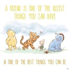 Top Winnie-the-Pooh Quotes and Sayings by A. Milne Pooh Bear Images and Texts Pooh Bear, Tigger, Childhood Friendship Quotes, Disney Friendship Quotes, Quotes About Friendship Funny, Childhood Quotes, Winnie The Pooh Quotes, Piglet Quotes, Winnie The Pooh Tattoos