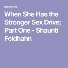 When She Has the Stronger Sex Drive; Part One - Shaunti Feldhahn