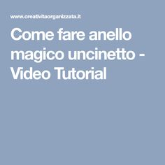 Come fare anello magico uncinetto - Video Tutorial
