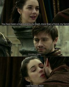 Aww I love that he went with her and hate that he left her Reign Bash And Mary, Reign Mary, Mary Queen Of Scots, Queen Mary, Tv Show Quotes, Movie Quotes, Book Quotes, Reign Catherine, King Francis Of France