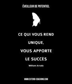 Ce qui vous rend unique vous apporte le succès - William Arruda