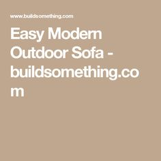 Easy Modern Outdoor Sofa - buildsomething.com