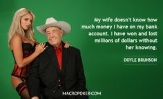 Doyle Brunson Doyle Brunson, Millions Of Dollars, Poker, Wisdom Words