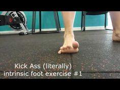 Kick Ass (literally) foot intrinsic exercises #1