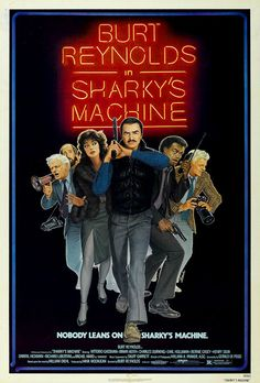 Sharky's Machine (1981) Stars: Burt Reynolds, Rachel Ward, Vittorio Gassman, Charles Durning, Earl Holliman, Henry Silva ~ Director: Burt Reynolds (Nominated for 1 Golden Globe)