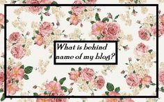 Gėlėta kosmetinė: FEBRUARY CHALLENGE. Diena 14: Kas slypi už mano blog ' o pavadinimo?  FEBRUARY CHALLENGE. Day 14: What is behind name of my blog?