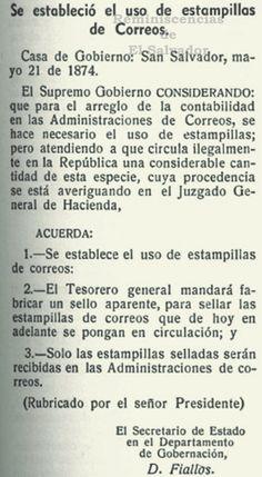 21 de mayo de 1874, durante el mandato del Mariscal Santiago González, se estableció el uso de Estampillas de Correo en El Salvador