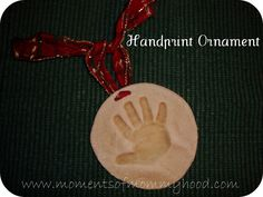 "Keepsake Ornament....Salt dough hand print ornament. 2 cups flour •1 cup salt •1 cup water •ribbon Mix dough until smooth, roll out c. 0.5"" in a number of rounds. Hand print - deep!!! Hole for ribbon (use a straw) Then bake at 200C for 2-3 hours"