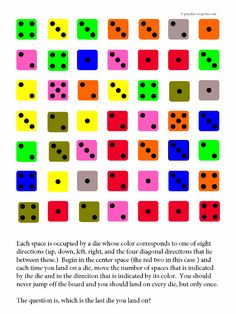 This brain teaser features a grill of colored dice.  You have to figure out the correct direction to move so that you land on each only once.