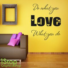 DO WHAT YOU LOVE WALL STICKER QUOTE - LOUNGE BEDROOM LOVE WALL ART DECAL X271  1stopgraphicsshop loves this wall sticker <3