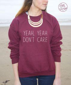 YEAH-Yeah-DONT-CARE-Sudadera-Tumblr-Dope-Blogger-De-moda-Dont-Fresh