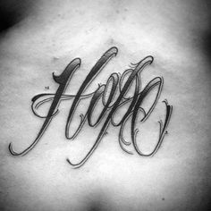 40 Hope Tattoos For Men - Four Letter Word Design Ideas Tattoo Lettering Design, Skull Tattoo Design, Dragon Tattoo Designs, Tribal Tattoo Designs, Tattoo Fonts, Best Sleeve Tattoos, Back Tattoos, Hope Tattoos, Future Tattoos