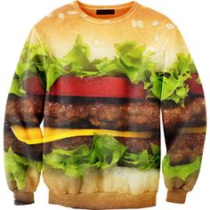 """there's nothing that says """"i'm a fatass"""" more than a hamburger sweatshirt..."""