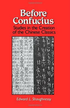 Before Confucius: Studies in the Creation of the Chinese Classics (Suny Series, Chinese Philosophy & Culture) by Edward L. Publisher: State University of New York Press (October Author: Edward L. Chinese Philosophy, State University, Meant To Be, Poetry, Study, Author, October 31, Culture, Studio