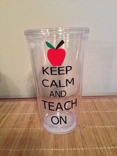 Keep Calm and Teach OnPersonalized Tumbler by FourWinks on Etsy, $7.00
