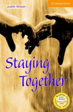 Staying together / Judith Wilson. Cambridge University Press, 2001
