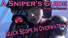 Overwatch: How To Snipe Guide And Is There Quick Scoping In Overwatch?