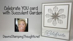Celebrate YOU card using Succulent Garden products from Stampin'Up! - YouTube