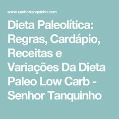 Dieta Paleolítica: Regras, Cardápio, Receitas e Variações Da Dieta Paleo Low Carb - Senhor Tanquinho