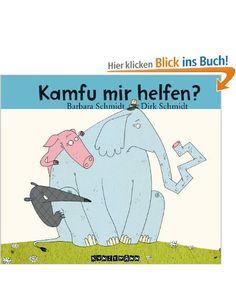 Kamfu mir helfen?: Amazon.de: Barbara Schmidt, Dirk Schmidt: Bücher